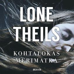Theils, Lone - Kohtalokas merimatka, äänikirja