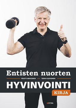 Kukkonen, Terhi - Entisten nuorten hyvinvointikirja, e-bok