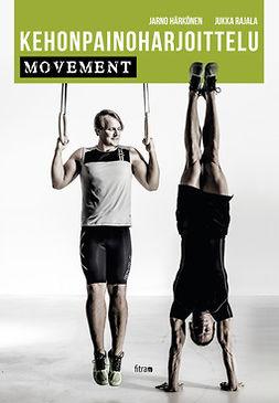Härkönen, Jarno - Kehonpainoharjoittelu: Movement, ebook