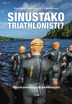 Boman, Tiina - Sinustako triathlonisti?, e-bok