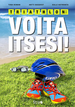 Boman, Tiina - Triathlon: Voita itsesi!, e-bok