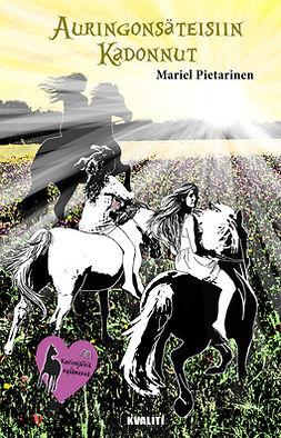 Pietarinen, Mariel - Auringonsäteisiin kadonnut, e-bok