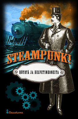 Harju, Markus - Steampunk! — Höyryä ja helvetinkoneita, e-bok