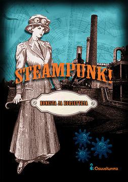 Harju, Markus - Steampunk! — Koneita ja korsetteja, e-bok