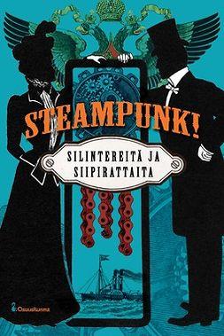 Leinonen, Anne - Steampunk! — Silintereitä ja siipirattaita, e-kirja