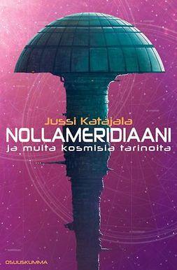 Katajala, Jussi - Nollameridiaani, ebook