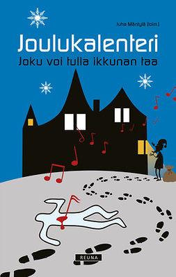 Mäntylä, Juha - Joulukalenteri - Joku voi tulla ikkunan taa, ebook
