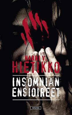 Hietikko, Harri V. - Insomnian ensioireet, ebook