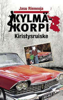 Rinneoja, Jasu - Kylmäkorpi - Kiristysruiske, ebook