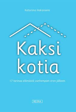 Hakaniemi, Katariina - Kaksi kotia, ebook