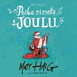 Haig, Matt - Poika nimeltä Joulu, äänikirja