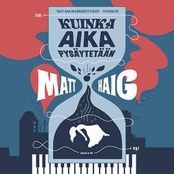 Haig, Matt - Kuinka aika pysäytetään, audiobook