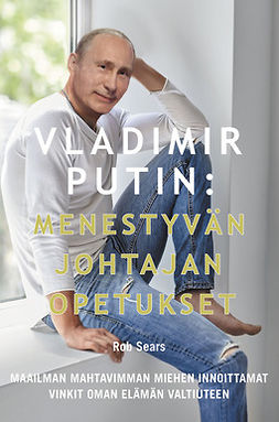Sears, Rob - Vladimir Putin – Menestyvän johtajan opetukset, e-kirja