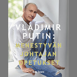 Sears, Rob - Vladimir Putin: Menestyvän johtajan opetukset, audiobook