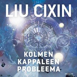 Cixin, Liu - Kolmen kappaleen probleema, äänikirja