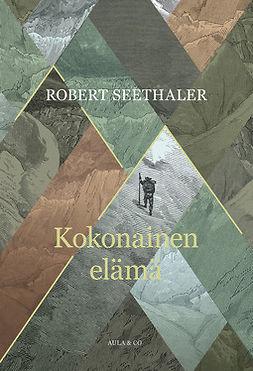 Seethaler, Robert - Kokonainen elämä, ebook