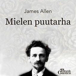Allen, James - Mielen puutarha, äänikirja