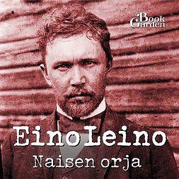 Leino, Eino - Naisen orja, äänikirja
