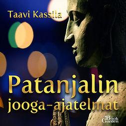 Kassila, Taavi - Patanjalin jooga-ajatelmat, äänikirja