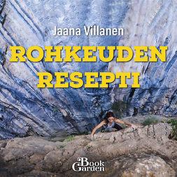 Jaana, Villanen - Rohkeuden resepti, äänikirja