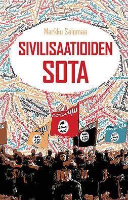 Salomaa, Markku - Sivilisaatioiden sota, e-kirja
