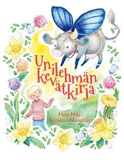 Mäki, Merja - Unilehmän kevätkirja, ebook
