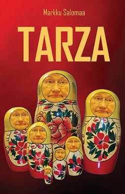 Salomaa, Markku - Tarza - Pasifistin odysseia voimapolitiikan maailmassa, e-kirja