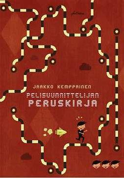 Kemppainen, Jaakko - Pelisuunnittelijan peruskirja, e-bok