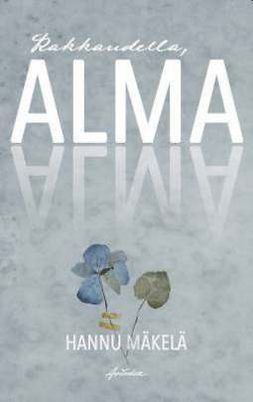 Mäkelä, Hannu - Rakkaudella, Alma, e-kirja