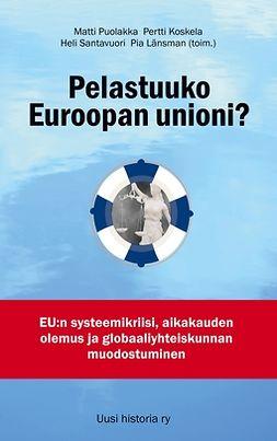 Koskela, Pertti - Pelastuuko Euroopan unioni?: EU:n systeemikriisi, aikakauden olemus ja globaaliyhteiskunnan muodostuminen, e-kirja