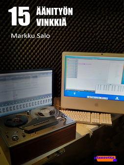 Salo, Markku - 15 Äänityön vinkkiä, e-kirja