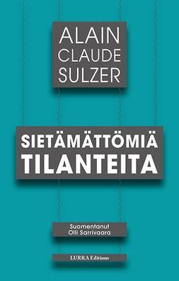 Sulzer, Alain Claude - Sietämättömiä tilanteita, e-bok