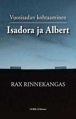 Rinnekangas, Rax - Isadora ja Albert: Vuosisadan kohtaaminen, ebook