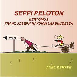 Kerfve, Axel - Seppi Peloton - Kertomus Franz Joseph Haydnin lapsuudesta., äänikirja