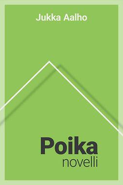 Aalho, Jukka - Poika – novelli, e-kirja