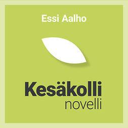 Aalho, Essi - Kesäkolli – novelli, äänikirja