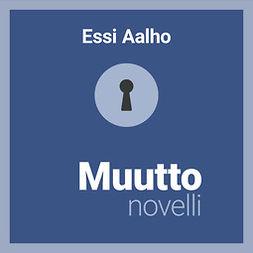 Aalho, Essi - Muutto – novelli, audiobook