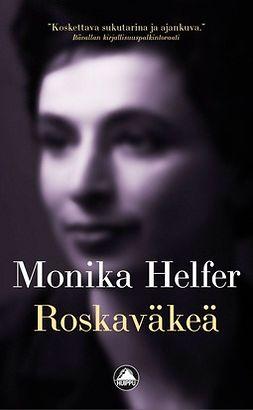Helfer, Monika - Roskaväkeä, e-kirja