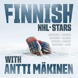 Mäkinen, Antti - Finnish NHL stars with Antti Mäkinen, audiobook