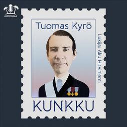 Kyrö, Tuomas - Kunkku, äänikirja