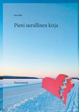 Sollo, Eeva - Pieni surullinen kirja: Sururunoja, e-bok