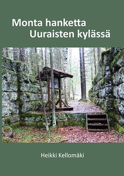 Kellomäki, Heikki - Monta hanketta Uuraisten kylässä, e-bok