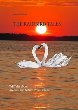 Rainbird, Marita - The Rainbird Tales: Tall Tales about Animals and Nature from Finland, e-kirja