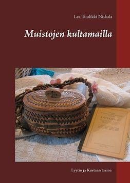 Niskala, Lea Tuulikki - Muistojen kultamailla: Lyytin ja Kustaan tarina, e-kirja