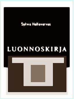 Hallavarvas, Sylvia - LUONNOSKIRJA: Runot, e-kirja