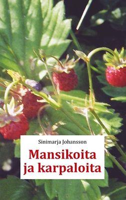 Johansson, Sinimarja - Mansikoita ja karpaloita, e-kirja