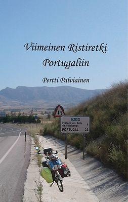 Palviainen, Pertti - Viimeinen Ristiretki Portugaliin: Tarinoita satulan selästä, e-kirja