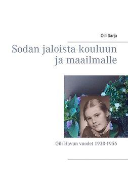 Sarja, Oili - Sodan jaloista kouluun ja maailmalle: Oili Havun vuodet 1938-1956, e-kirja