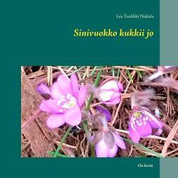 Niskala, Lea Tuulikki - Sinivuokko kukkii jo: On kevät, ebook