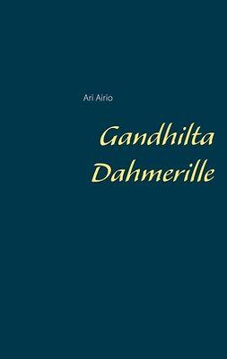 Airio, Ari - Gandhilta Dahmerille, e-kirja